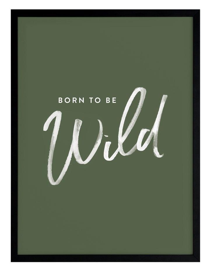 Born To Be Wild Black Frame image 1