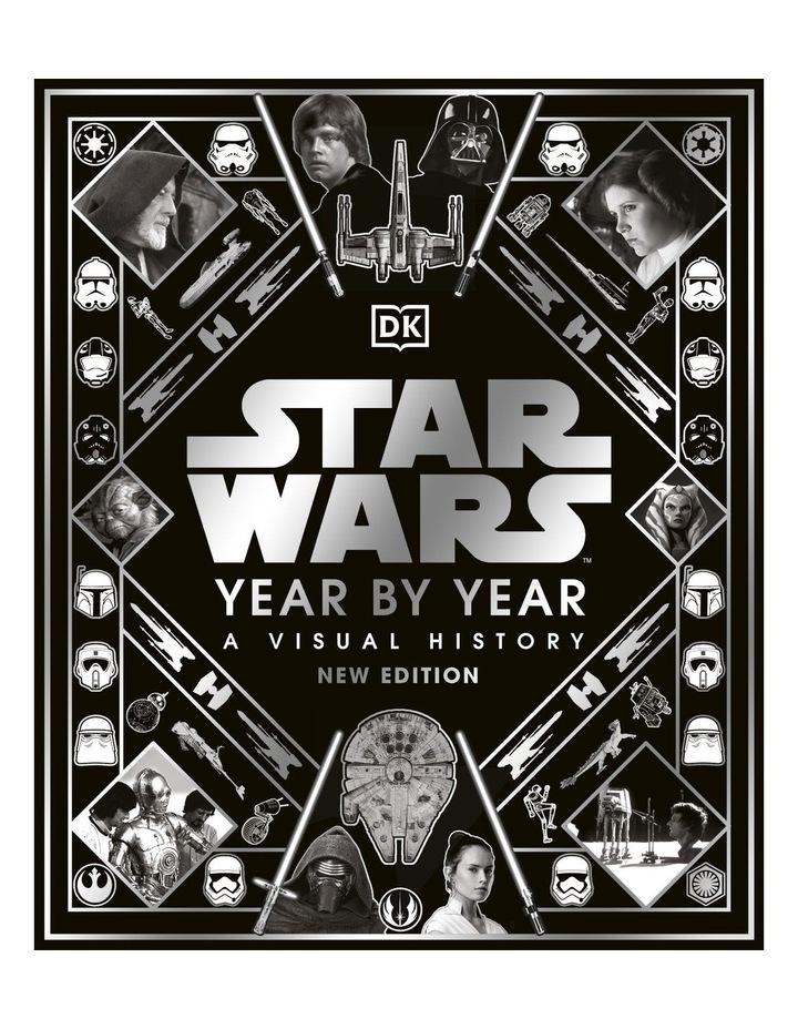 Star Wars Year By Year: A Visual History image 1