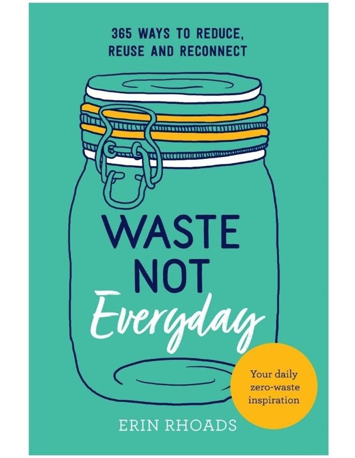 Waste Not Everyday image 1