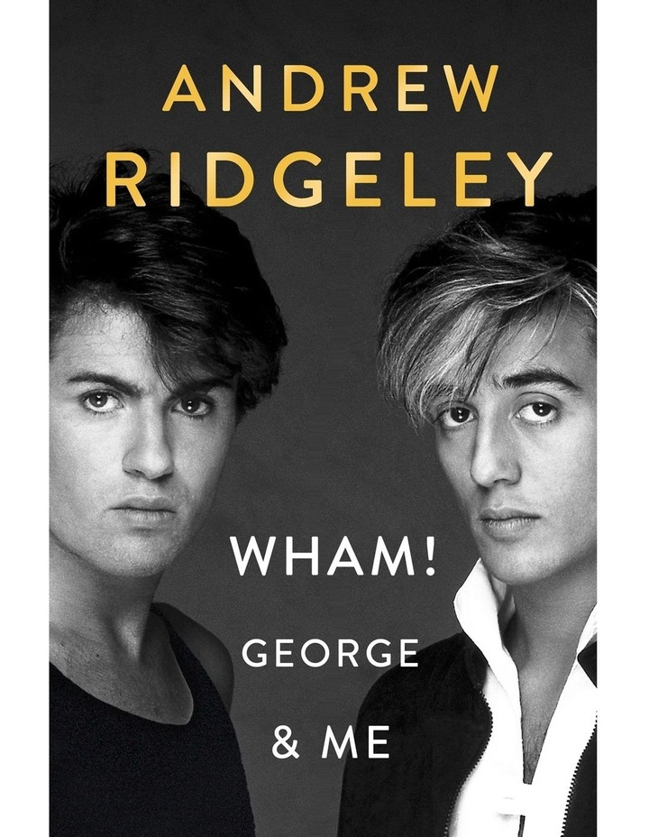 Wham, George and Me image 1