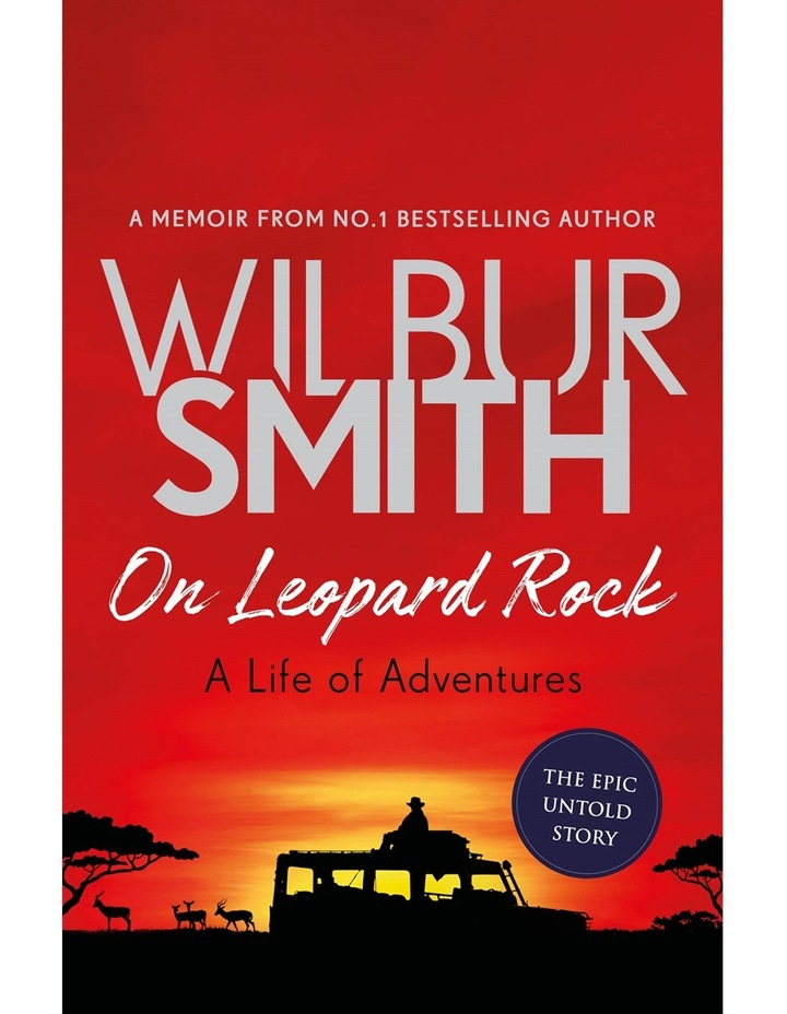 On Leopard Rock: A Life of Adventures by Wilbur Smith (Hardback) image 1