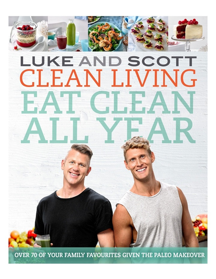 Clean Living: Eat Clean All Year by Luke Hines & Scott Gooding (paperback) image 1