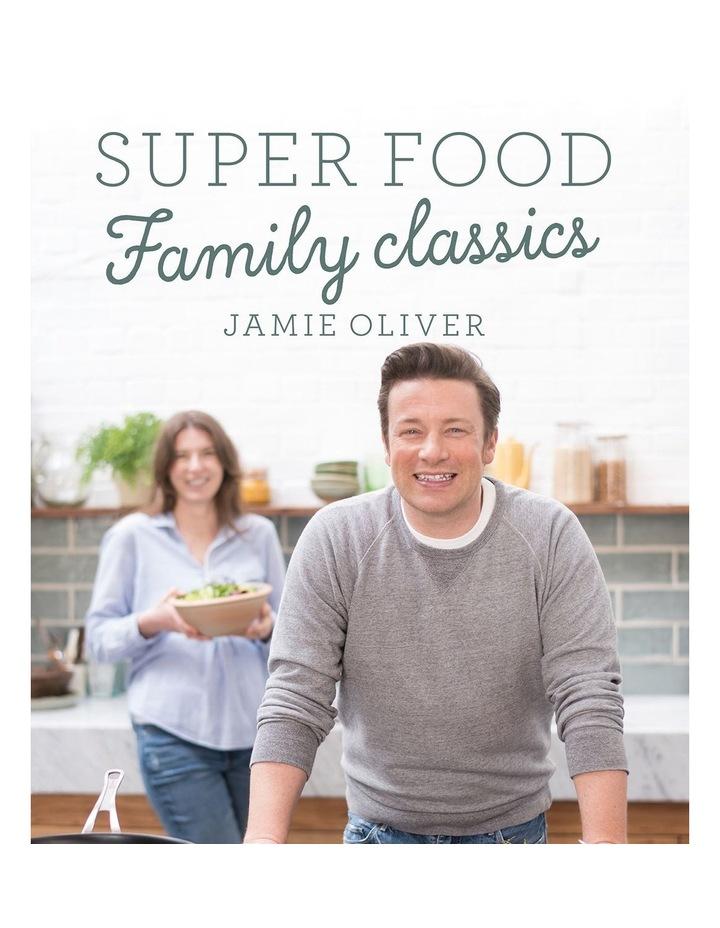 Super Food Family classics  by Jamie Oliver (hardback) image 1