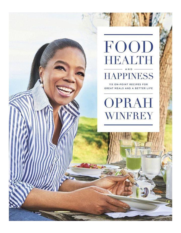 Food  Health and Happiness by Oprah Winfrey (hardback) image 1