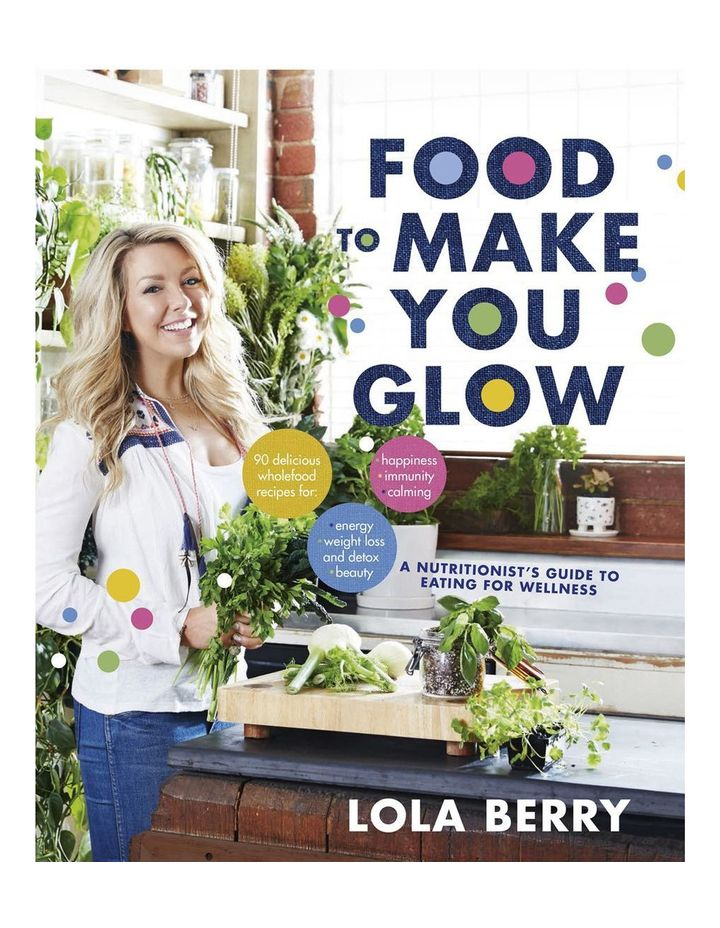 Food to Make You Glow by Lola Berry (Paperback) image 1
