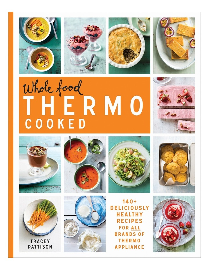 Whole Food Thermo Cooked by Tracey Pattison (Paperback) image 1