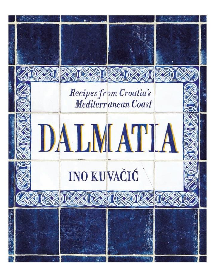 Dalmatia by Ino Kuvacic (Hardback) image 1