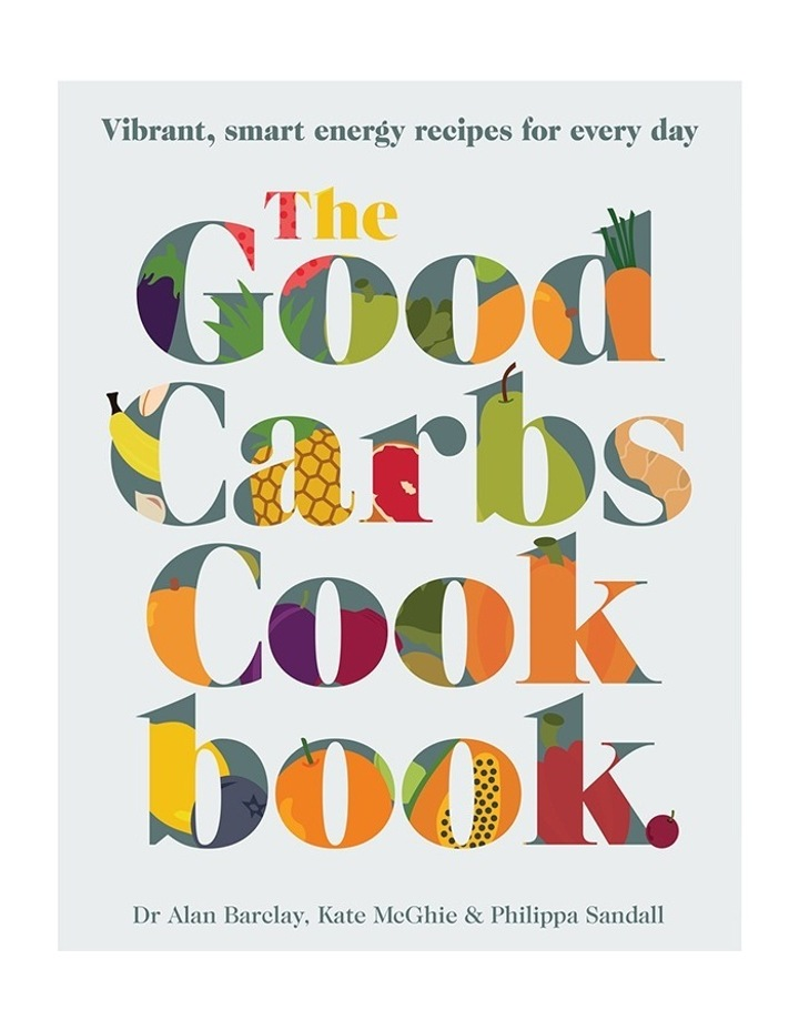 The Good Carbs Cookbook By K. Mcghie A. Barclay And P. Sandall (Paperback) image 1