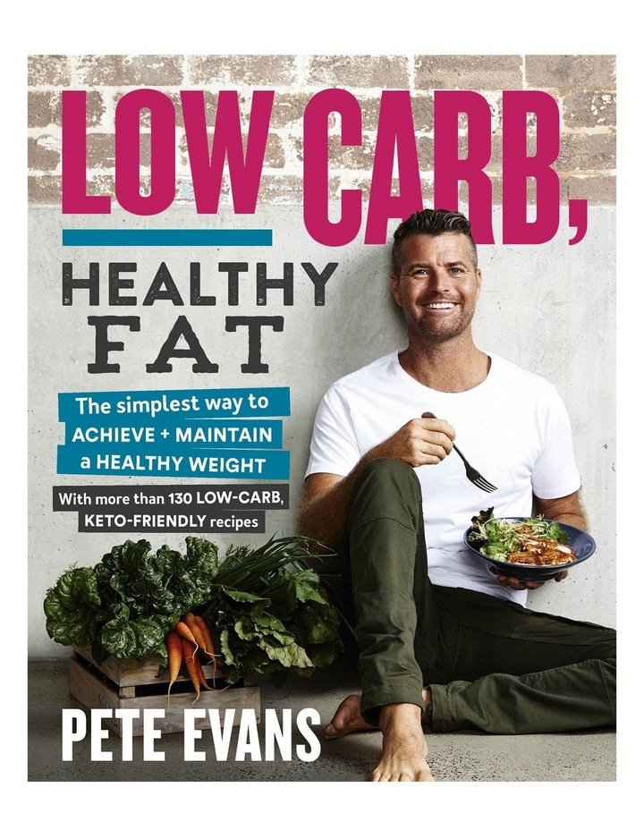 Low Carb Healthy Fat by Pete Evans (paperback) image 1
