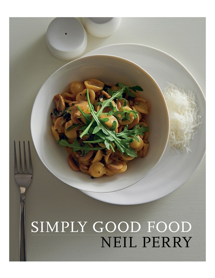 Murdoch Books Simply Good Food By Neil Perry Paperback