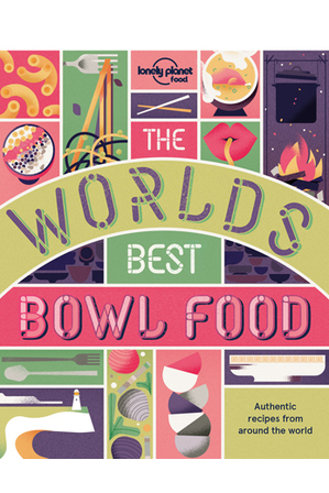 - The World's Best Bowl Food by Lonely Planet (paperback)