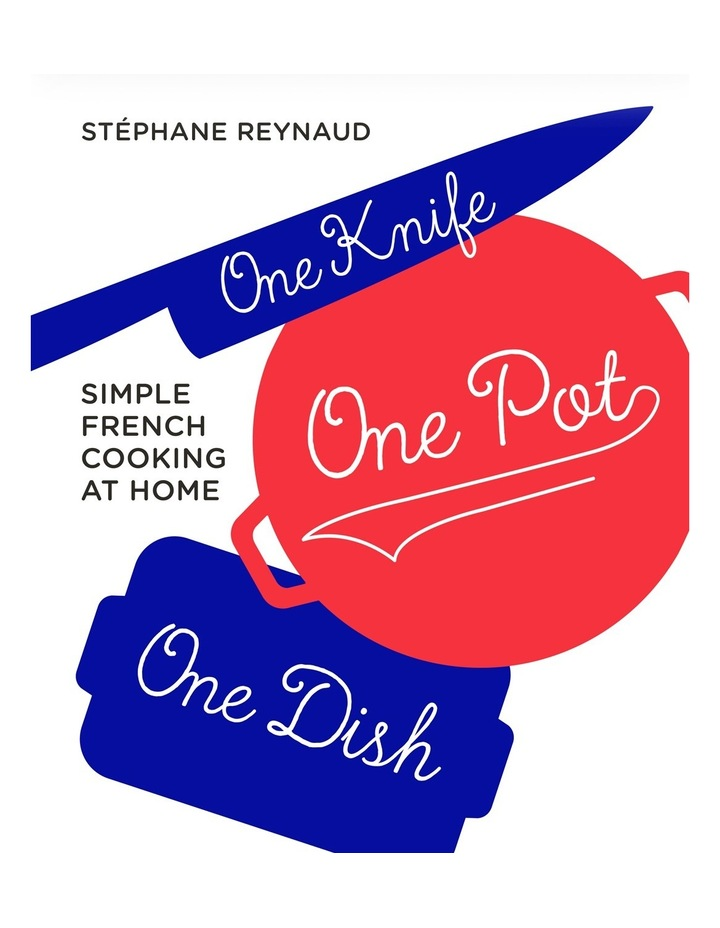 One Knife One Pot One Dish by Stephane Reynaud (hardback) image 1