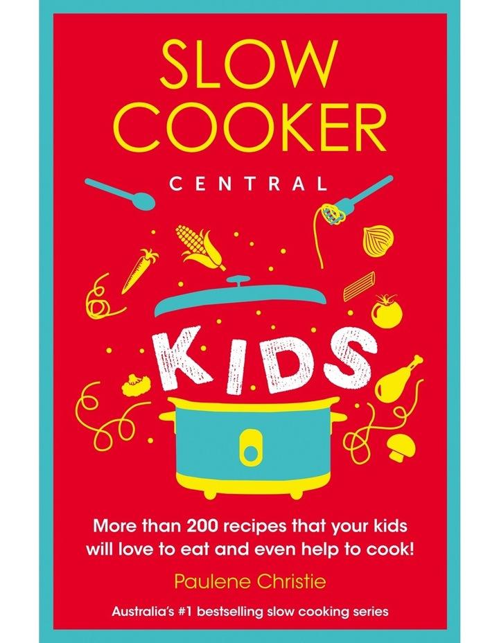 Slow Cooker Central Kids image 1