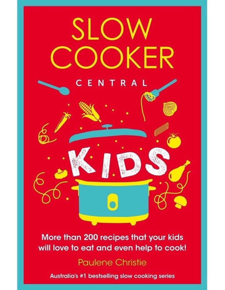 Slow Cooker Central Kids image 2