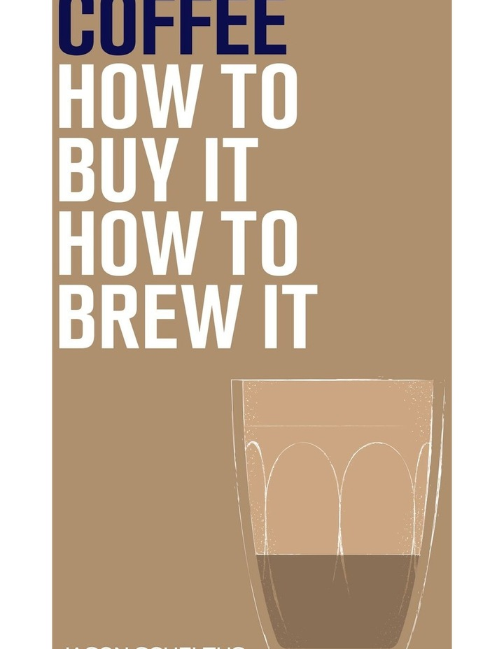 Coffee How to Buy It How to Brew It image 1