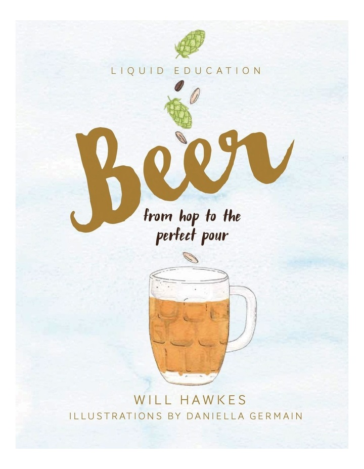 Liquid Education: Beer: From hop to the perfect pour image 1