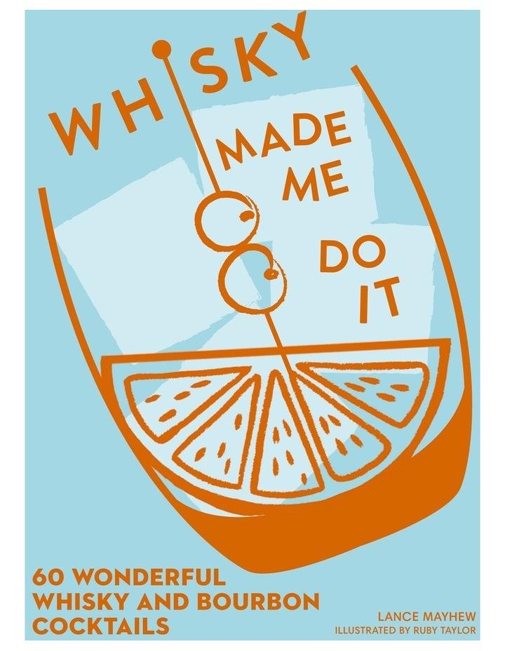 Whisky Made Me Do It (Hardback) image 1