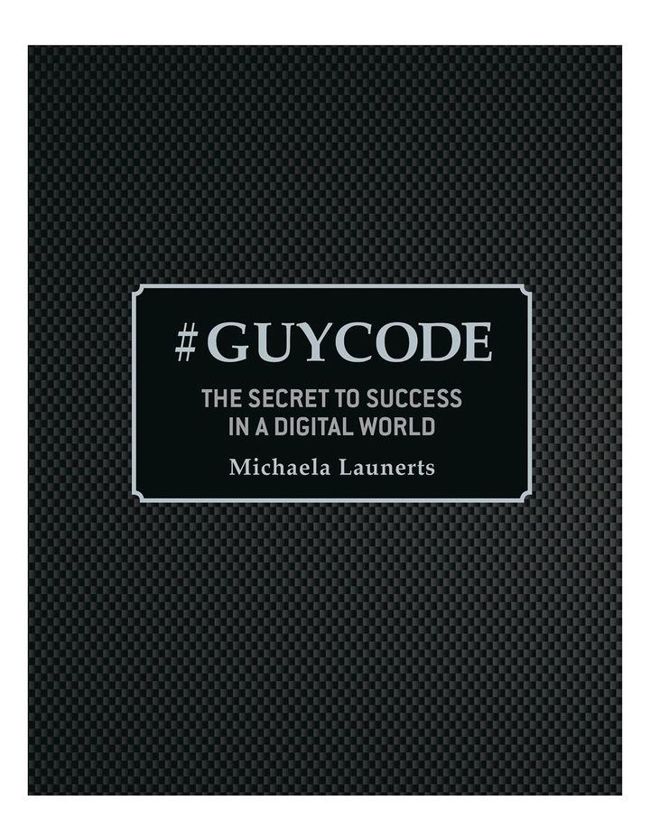 GUYCODE The Secret to Success in a Digital World by Michaela Launerts (Hardback) image 1