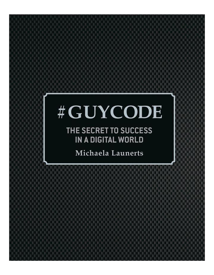 GUYCODE The Secret to Success in a Digital World by Michaela Launerts (Hardback) image 2