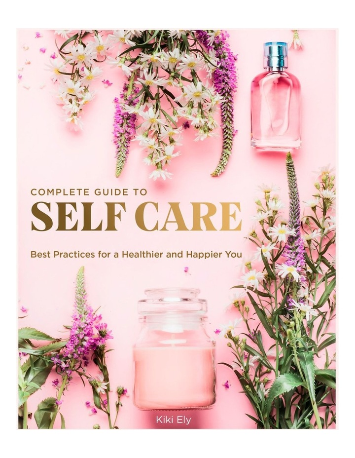 The Complete Guide To Self Care (Hardback) image 1
