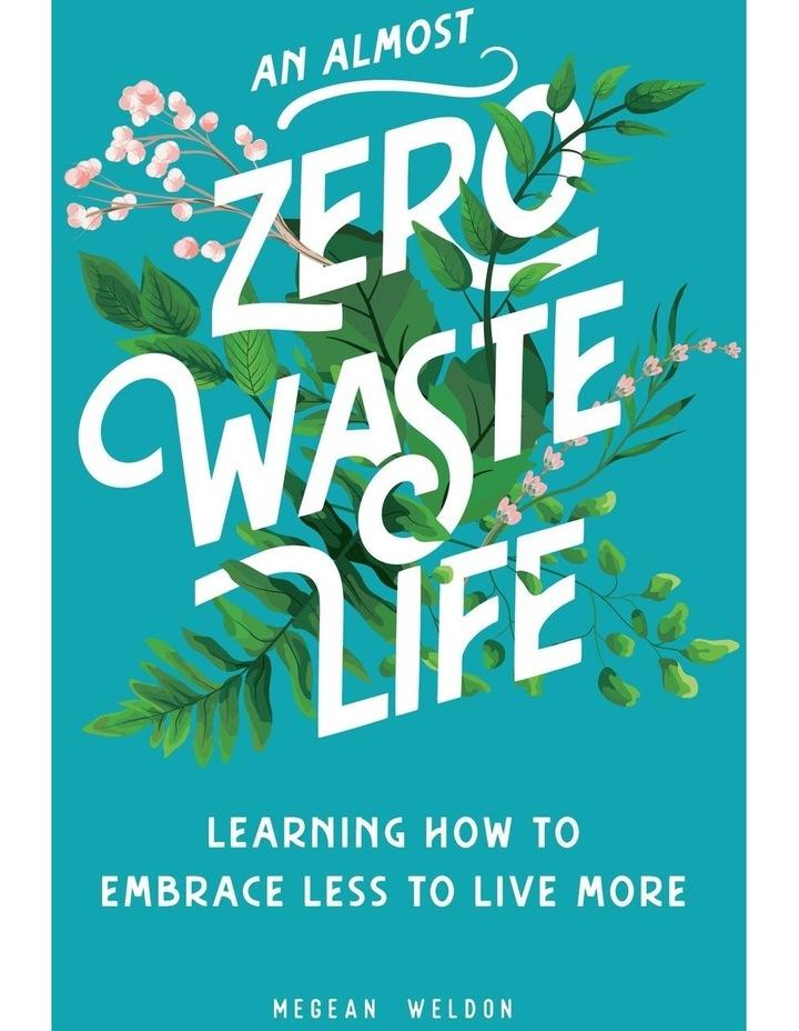 An Almost Zero Waste Life (Hardback) image 1