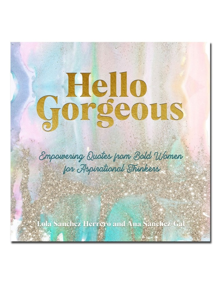 Hello Gorgeous (Hardback) image 1