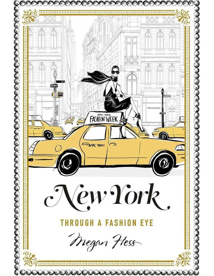 New York: Through A Fashion Eye by Megan Hess (hardback) image 1