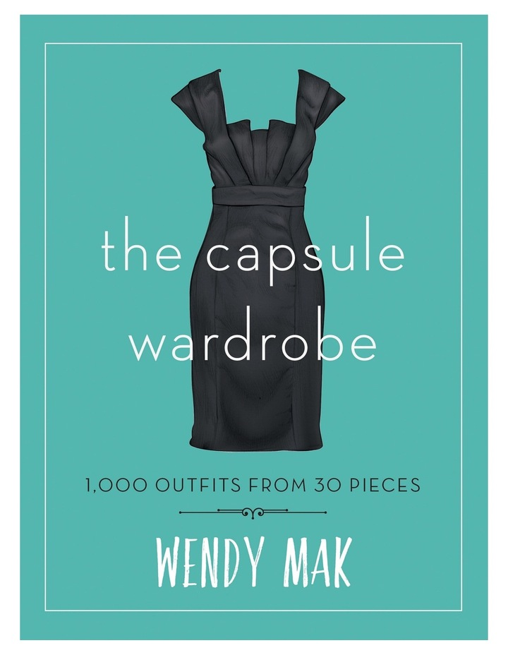 The Capsule Wardrobe: 1000 Outfits from 30 Pieces by Wendy Mak (paperback) image 1