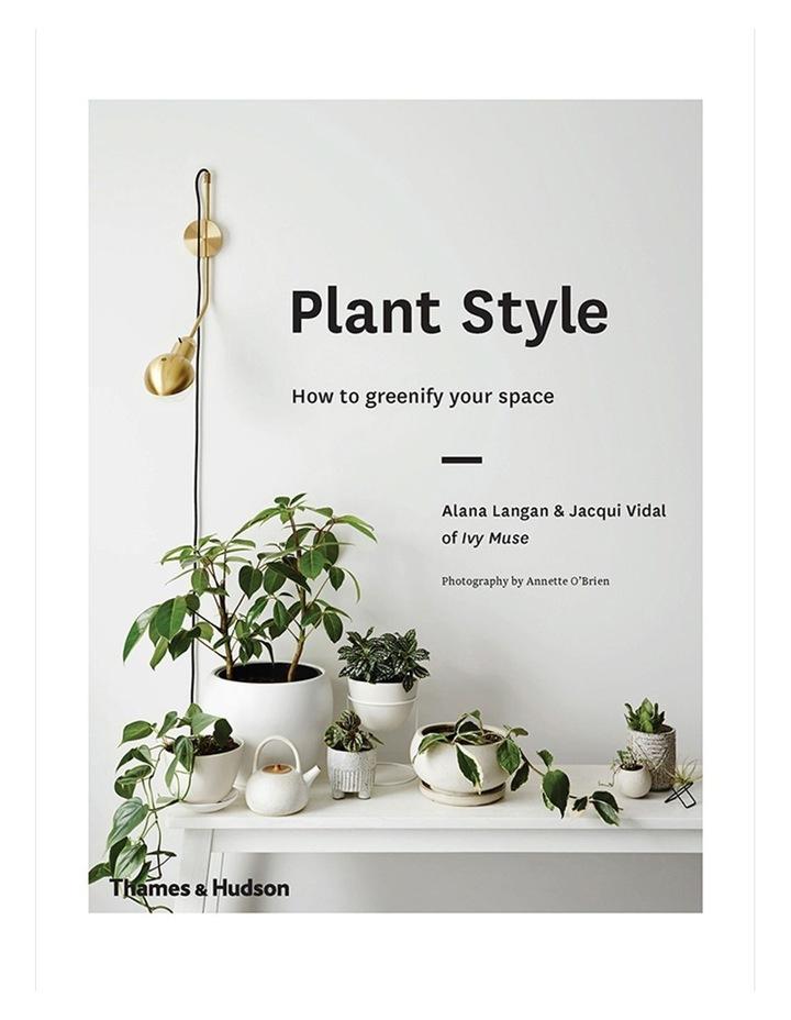 Plant Style by Alana Langan & Jacqui Vidal (Hardback) image 1