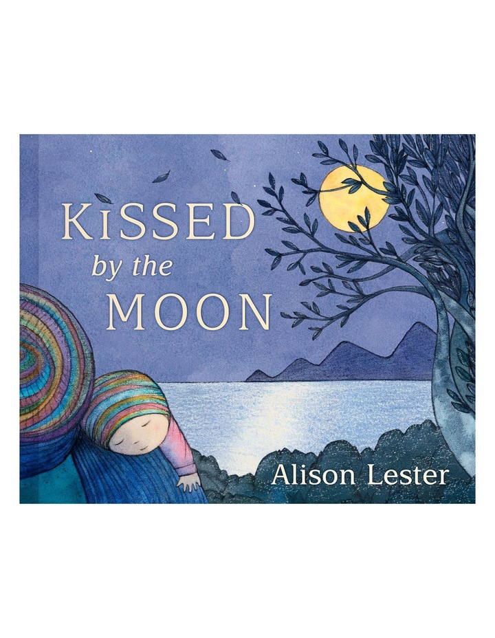 Kissed By The Moon By Allison Lester (Hardback) image 1