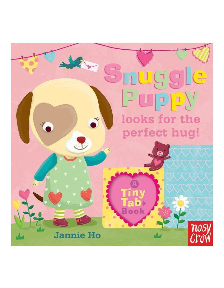 Snuggle Puppy looks for the perfect hug by Jannie Ho (hardback) image 1