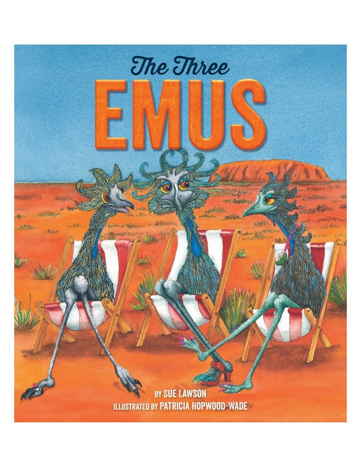 The Three Emus by Sue Lawson & illustrated by Patricia Hopwood-Wade (hardback) image 1