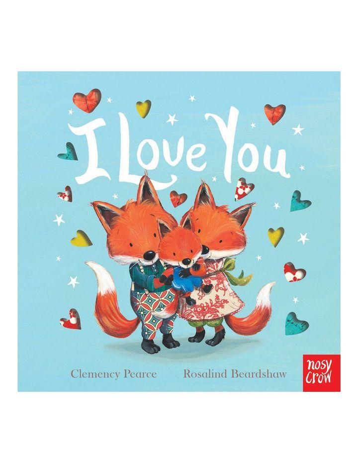 I Love You by Clemency Pearce & Rosalind Beardshaw (board book) image 1