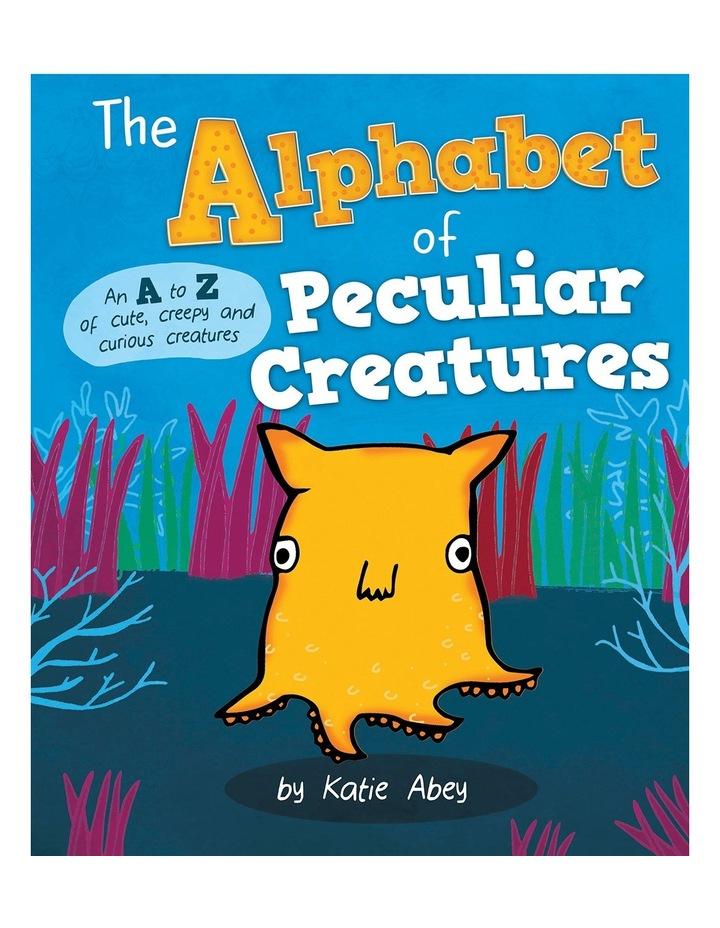 Alphabet of Peculiar Creatures by Katie Abey (Hardback) image 1