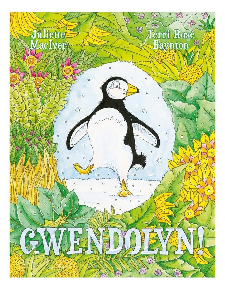 Gwendolyn! by Juliette Maciver & Terri Rose Baynton (Paperback) image 1