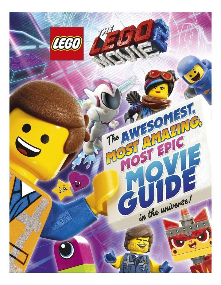 The LEGO Movie 2: The Awesomest, Amazing, Most Epic Movie Guide in the Universe! image 1