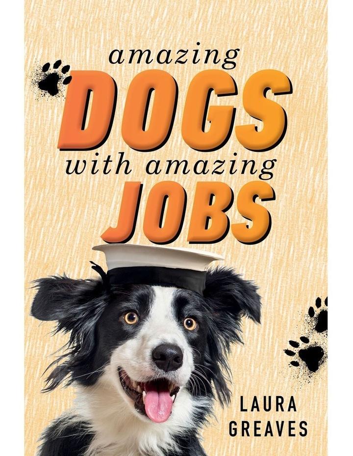 Amazing Dogs with Amazing Jobs image 1