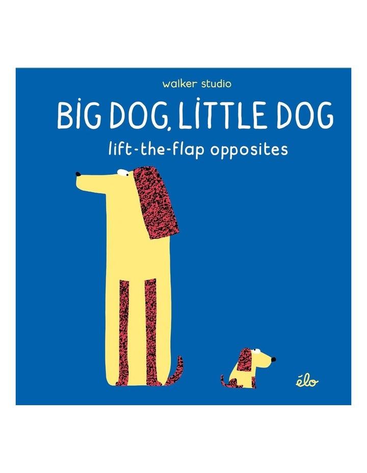 Big Dog, Little Dog (Lift-the-Flap Opposites) by Elo (Hardback) image 1