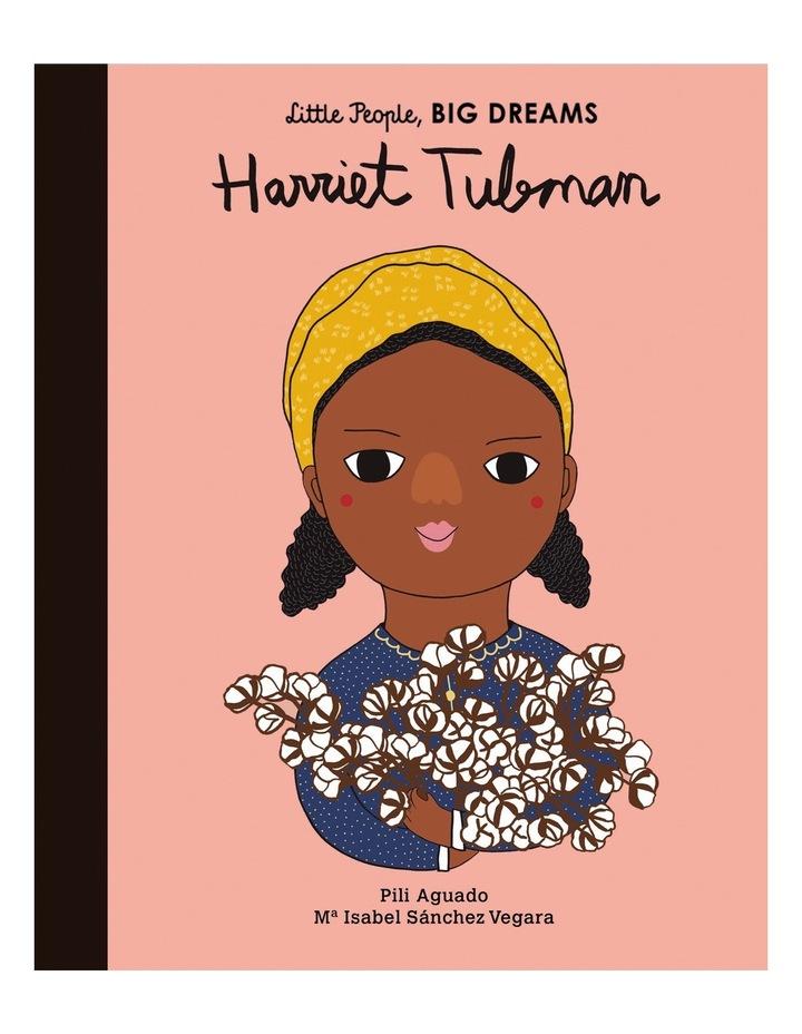 Harriet Tubman (Little People, Big Dreams) by Isabel Vegara & Pilli Aguado (Hardback) image 1
