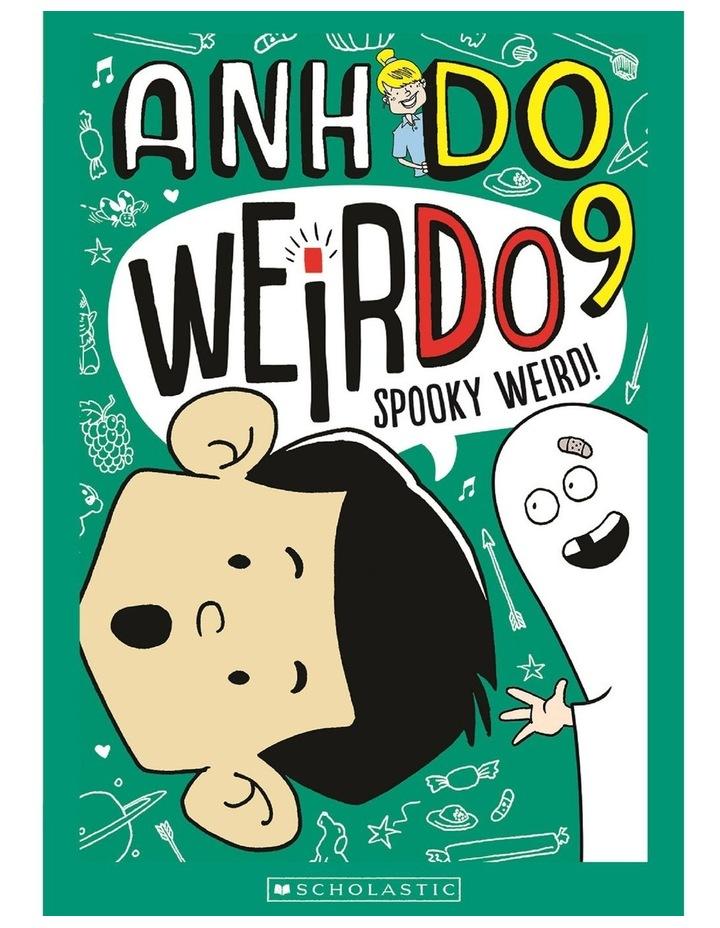 WeirDo #9: Spooky Weird! by Anh Do image 1
