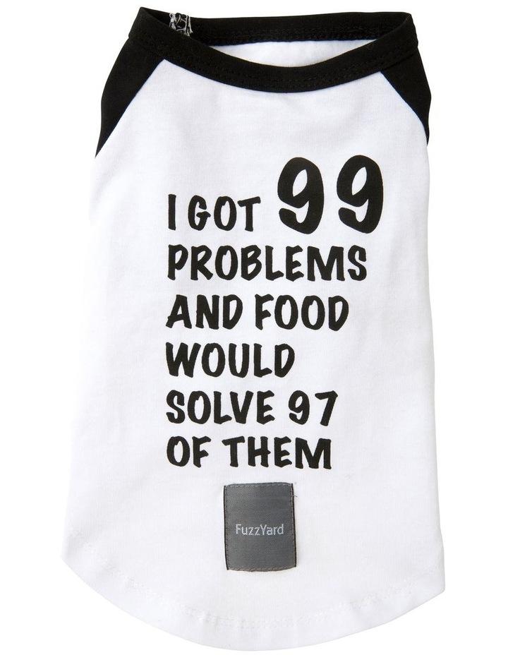 99 Problems T Shirt - Size 4 image 2