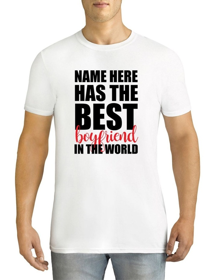 Men's Valentine's Day Has the Best Boyfriend In The World Personalised Cotton T-Shirt image 1
