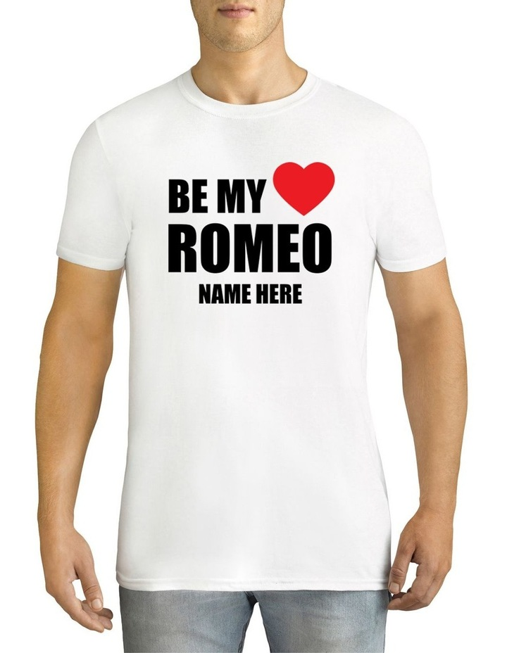 Men's Valentine's Day Be My Romeo Personalised Cotton T-Shirt image 1