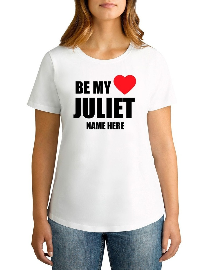 Women's Valentine's Day Be My Juliet Personalised Cotton T-Shirt image 1