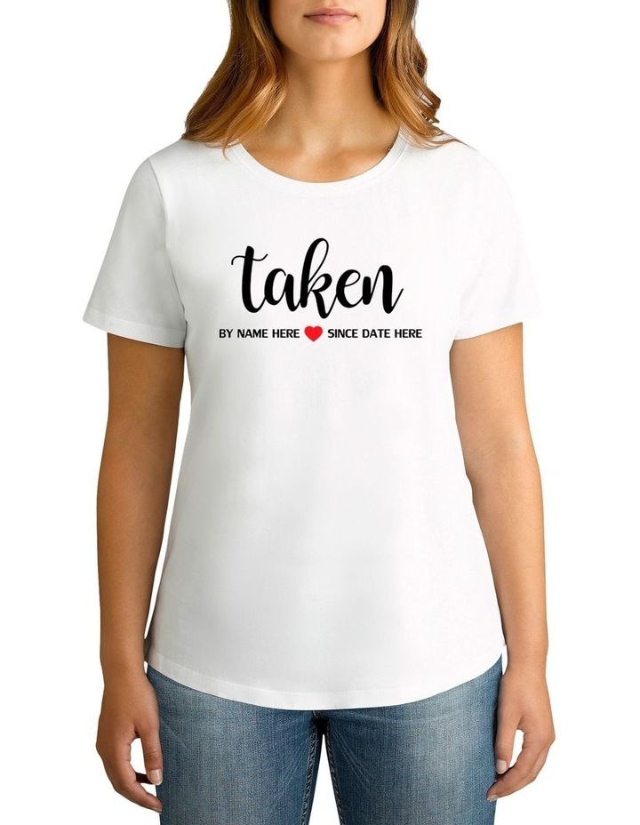 Women's Valentine's Day Taken By Personalised Cotton T-Shirt image 1