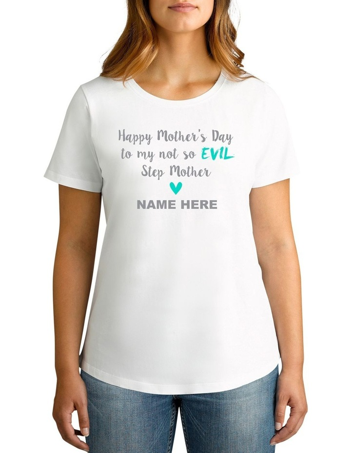 Personalised Women's Happy Mother's Day To My Not So Evil Step Mother T-Shirt image 1