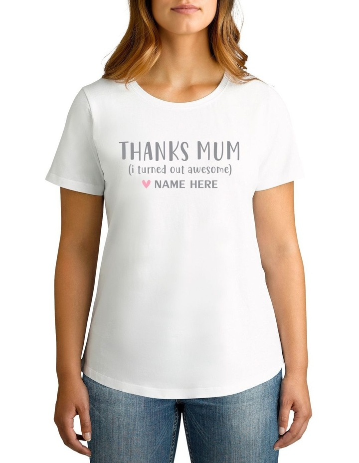 Personalised Women's Thanks Mum (I Turned Out Awesome) T-Shirt image 1