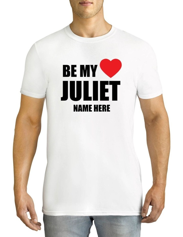 Valentine's Day Be My Juliet Personalised Cotton T-Shirt image 1