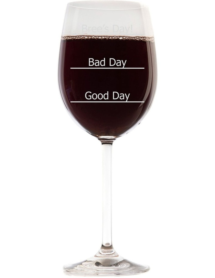 Engraved 745mL Wine Glass - Good Day, Bad Day image 1