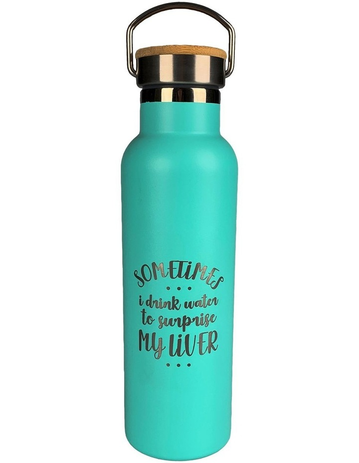 Stainless Steel Water Bottle - Sometimes I drink water to surprise my liver image 1